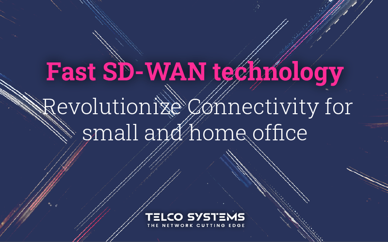 Secured Connectivity for small offices, leveraging fast SD-WAN technology.